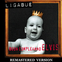 Ligabue - Buon compleanno Elvis [Remastered Version]