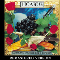 Ligabue - Lambrusco, coltelli, rose & pop corn [Remastered Version]