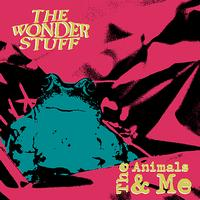 The Wonder Stuff - The Animals & Me (Explicit)