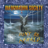 Information Society - Don't Be Afraid