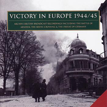 Various Artists - Victory In Europe 1944-45