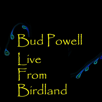 Bud Powell - Live From Birdland