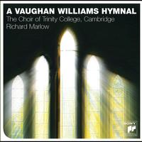 The Choir of Trinity College, Cambridge - A Vaughan Williams Hymnal