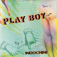Indochine - Play Boy