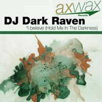 DJ Dark Raven - I believe (Hold me in the darkness)