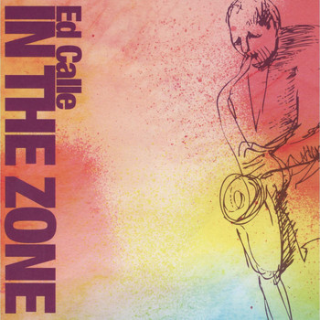 Ed Calle - In The Zone