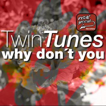 Twin Tunes - Why don't you