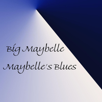 Big Maybelle - Maybelle's Blues