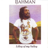 Ijahman Levi - Lilly Of My Valley