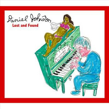 Daniel Johnston - Lost And Found