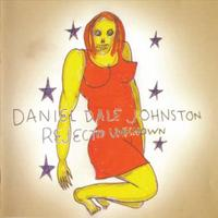 Daniel Johnston - Rejected Unknown