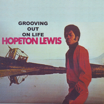 Hopeton Lewis - Grooving Out On Life