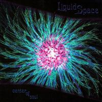 Liquid Space - Center Of Soul