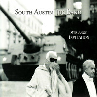 South Austin Jug Band - Strange Invitation