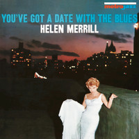 Helen Merrill - You've Got A Date With The Blues