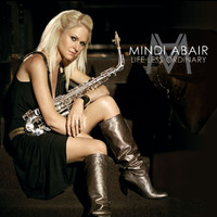 Mindi Abair - Life Less Ordinary