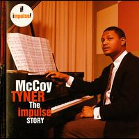 McCoy Tyner - The Impulse Story