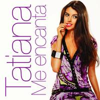 Tatiana - Me Encanta (E-Single)
