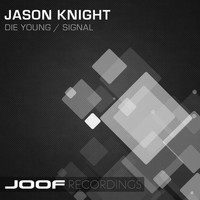 Jason Knight - Die Young/Signal