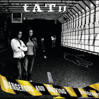 t.A.T.u. - Dangerous and Moving