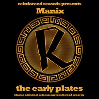 Manix - Reinforced Presents Manix - The Early Plates