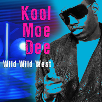 Kool Moe Dee - Wild Wild West (Re-Recorded / Remastered)