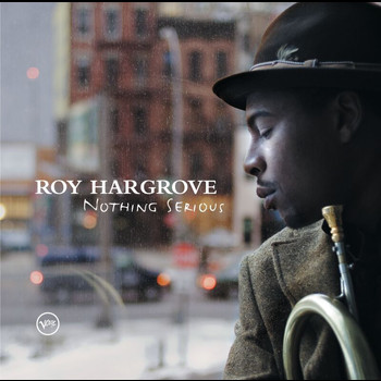Roy Hargrove - Nothing Serious