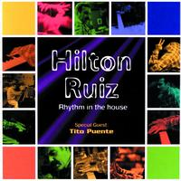 Hilton Ruiz - Rhythm In The House
