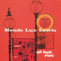 "Meade ""Lux"" Lewis - Cat House Piano"