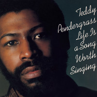 Teddy Pendergrass - Total Soul Classics - Life Is A Song Worth Singing