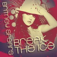 Britney Spears - Break The Ice: Dance Remixes