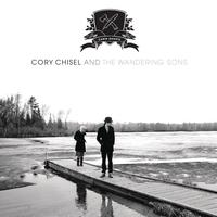 Cory Chisel and the Wandering Sons - Home In The Woods