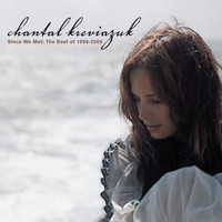 Chantal Kreviazuk - Since We Met: The Best of 1996-2006