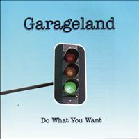 Garageland - Do What You Want