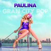 Paulina Rubio - Gran City Pop (Edited Version)