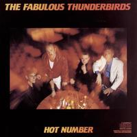 The Fabulous Thunderbirds - HOT NUMBER