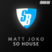 Matt Joko - So House