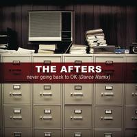 The Afters - Never Going Back To OK