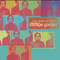 Savage Garden - Truly Madly Completely - The Best of Savage Garden