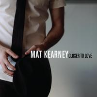 Mat Kearney - Closer To Love (Album Version)
