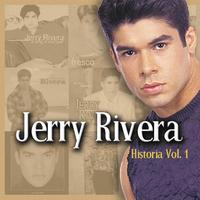 Jerry Rivera - Historia, Vol. I