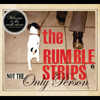 The Rumble Strips - Not The Only Person