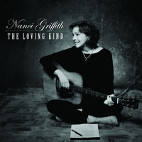 Nanci Griffith - The Loving Kind