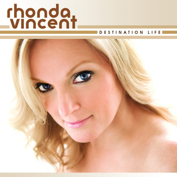 Rhonda Vincent - Destination Life