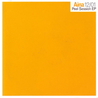 Aina - Peel Session EP 12/01