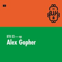 Alex Gopher - BTK 03 - EP