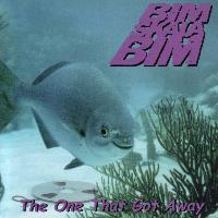 Bim Skala Bim - The One That Got Away