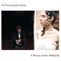 PJ Harvey / John Parish - A Woman A Man Walked By