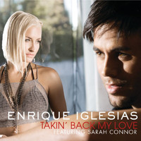 Enrique Iglesias - Takin' Back My Love (International Version)