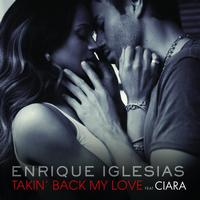 Enrique Iglesias - Takin' Back My Love (International Remixes Version)